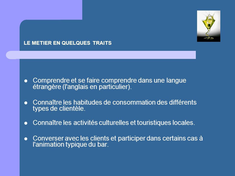 LE METIER EN QUELQUES TRAITS