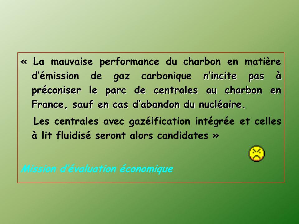 « La mauvaise performance du charbon en matière d'émission de gaz carbonique n'incite pas à préconiser le parc de centrales au charbon en France, sauf en cas d'abandon du nucléaire.