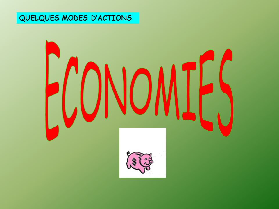 QUELQUES MODES D'ACTIONS