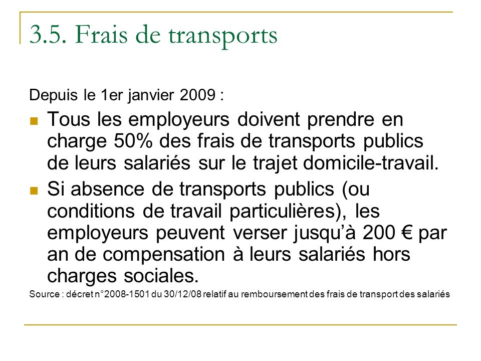 3.5. Frais de transports Depuis le 1er janvier 2009 :