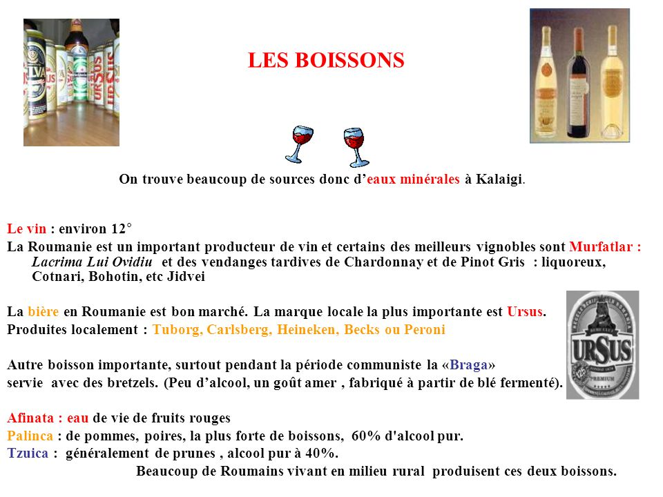 LES BOISSONS On trouve beaucoup de sources donc d'eaux minérales à Kalaigi. Le vin : environ 12°
