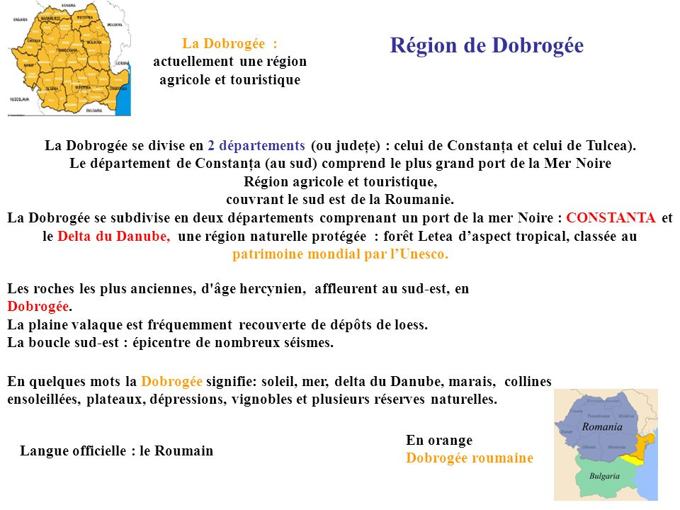 Région de Dobrogée La Dobrogée : actuellement une région agricole et touristique.
