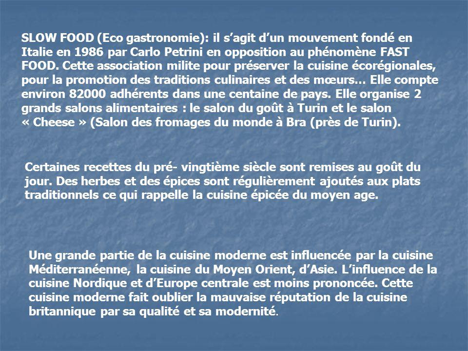 SLOW FOOD (Eco gastronomie): il s'agit d'un mouvement fondé en Italie en 1986 par Carlo Petrini en opposition au phénomène FAST FOOD. Cette association milite pour préserver la cuisine écorégionales, pour la promotion des traditions culinaires et des mœurs… Elle compte environ 82000 adhérents dans une centaine de pays. Elle organise 2 grands salons alimentaires : le salon du goût à Turin et le salon « Cheese » (Salon des fromages du monde à Bra (près de Turin).