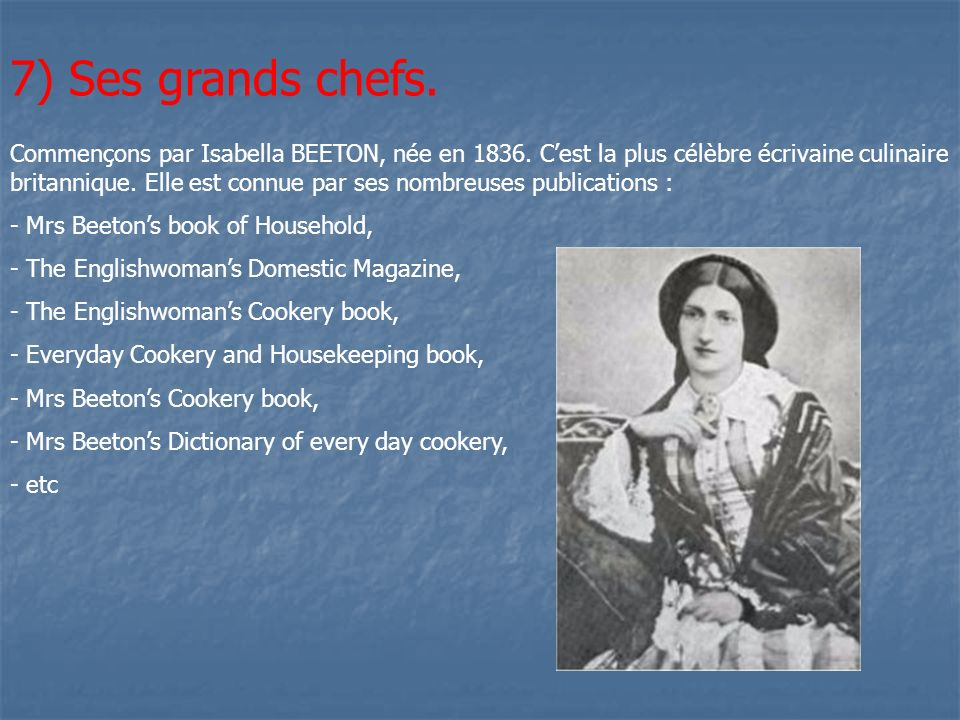 7) Ses grands chefs.