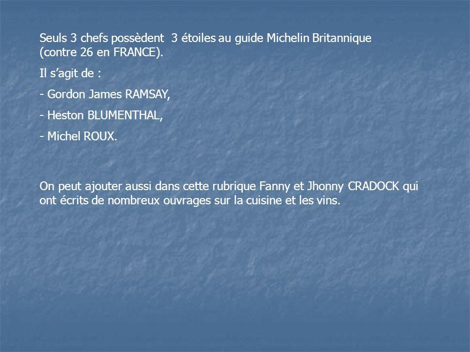 Seuls 3 chefs possèdent 3 étoiles au guide Michelin Britannique (contre 26 en FRANCE).
