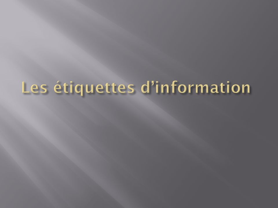 Les étiquettes d'information