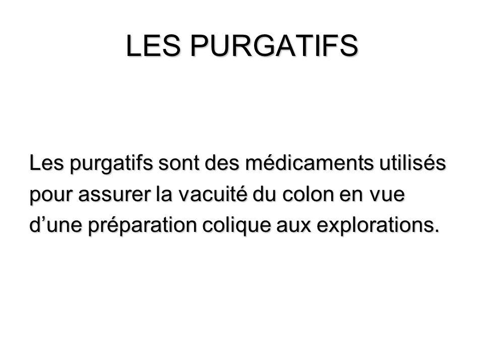 LES PURGATIFS Les purgatifs sont des médicaments utilisés