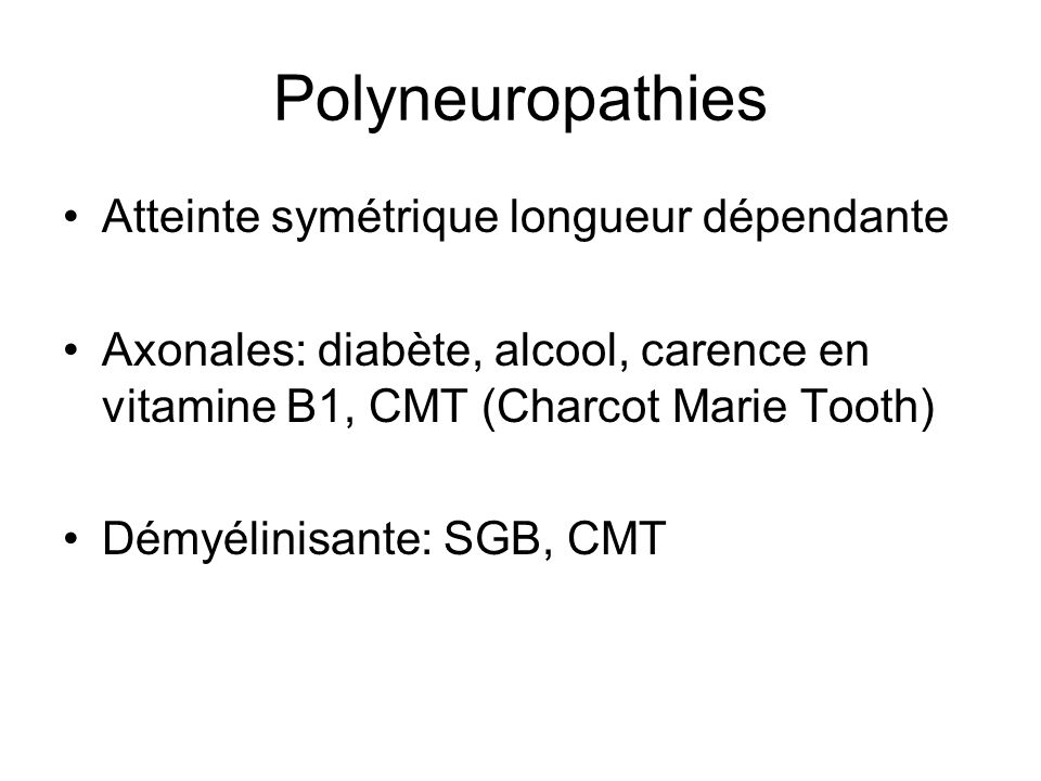Polyneuropathies Atteinte symétrique longueur dépendante