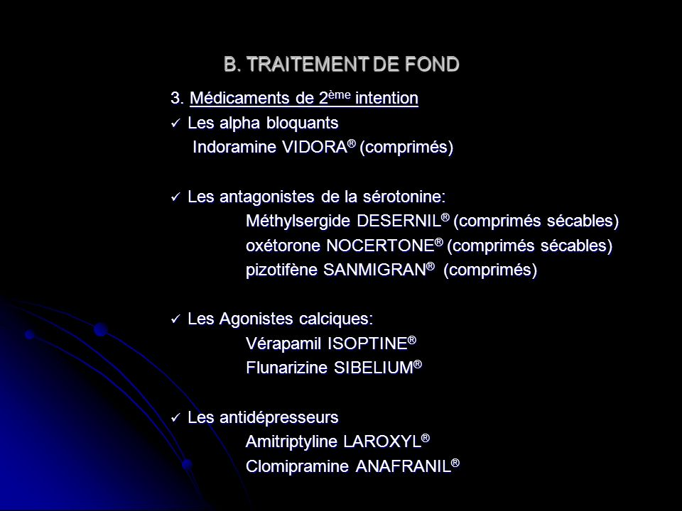 B. TRAITEMENT DE FOND 3. Médicaments de 2ème intention