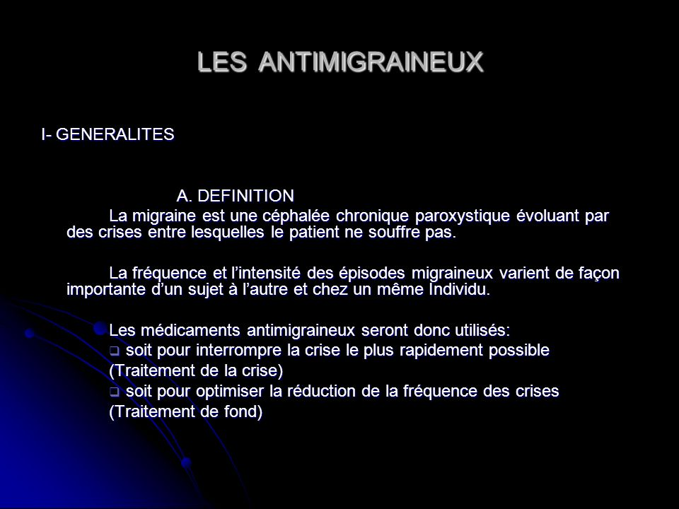 LES ANTIMIGRAINEUX I- GENERALITES A. DEFINITION