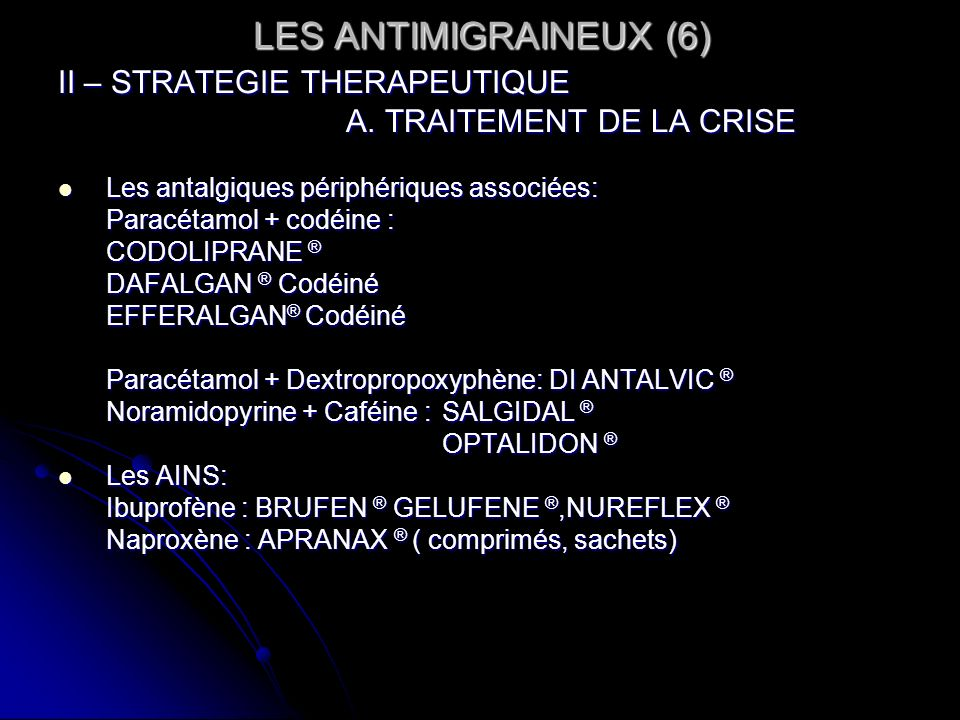 LES ANTIMIGRAINEUX (6) II – STRATEGIE THERAPEUTIQUE