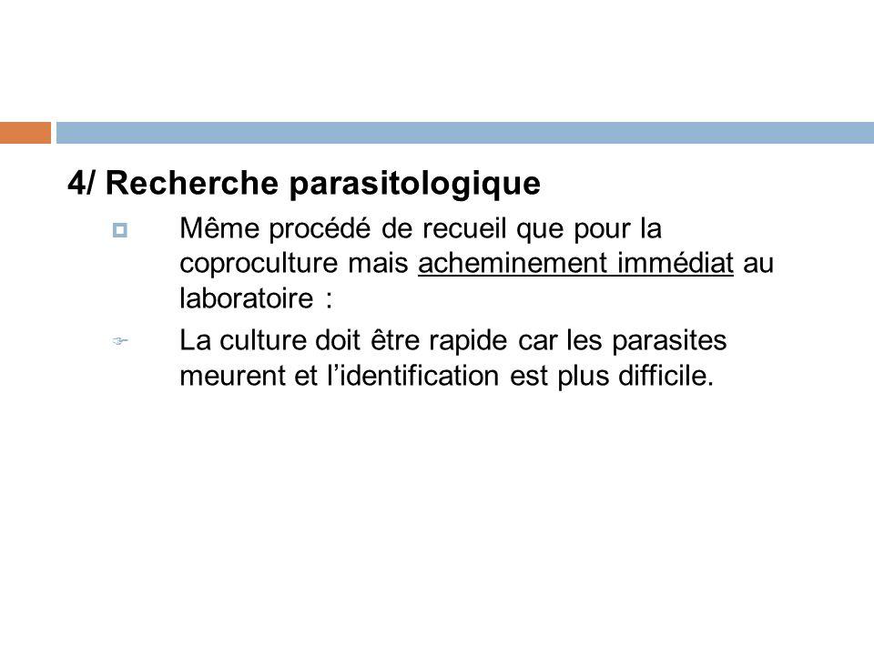 4/ Recherche parasitologique