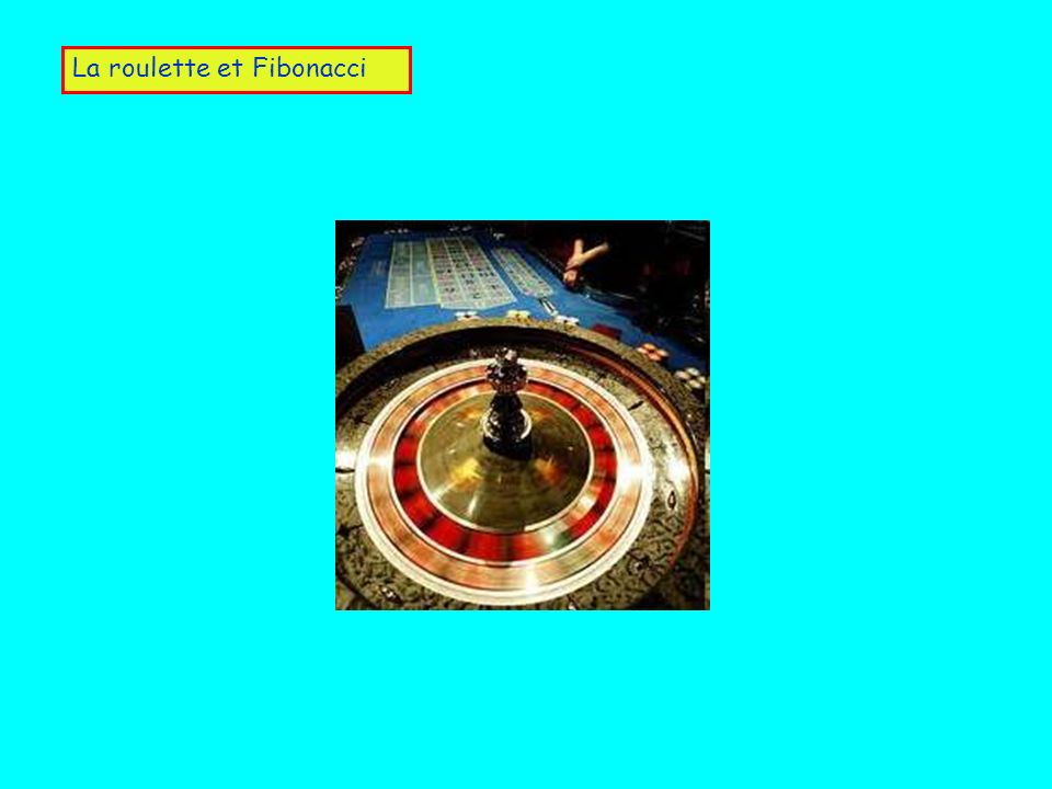 La roulette et Fibonacci