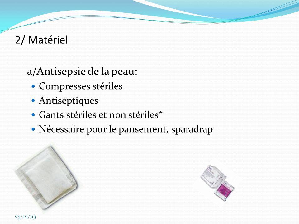 2/ Matériel a/Antisepsie de la peau: Compresses stériles Antiseptiques
