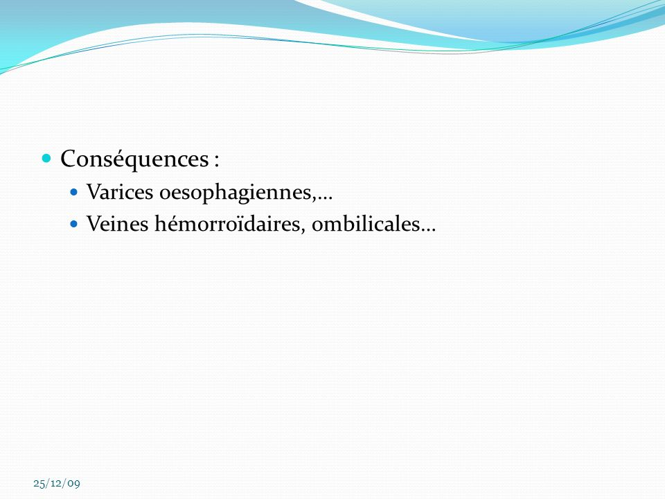 Conséquences : Varices oesophagiennes,…