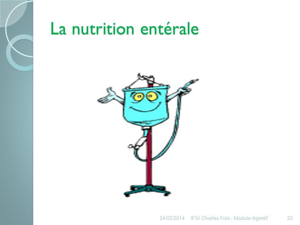 La nutrition entérale 26/03/2017 IFSI Charles Foix - Module digestif