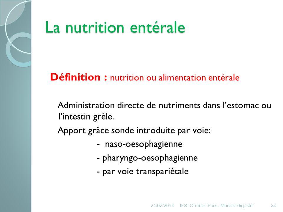La nutrition entérale Définition : nutrition ou alimentation entérale