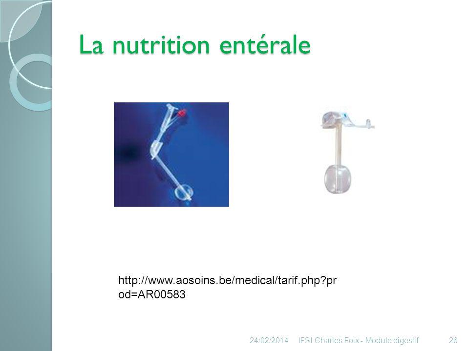 La nutrition entérale http://www.aosoins.be/medical/tarif.php prod=AR00583. 26/03/2017. IFSI Charles Foix - Module digestif.
