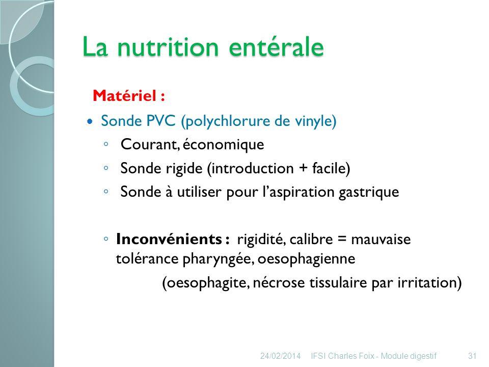 La nutrition entérale Matériel : Sonde PVC (polychlorure de vinyle)