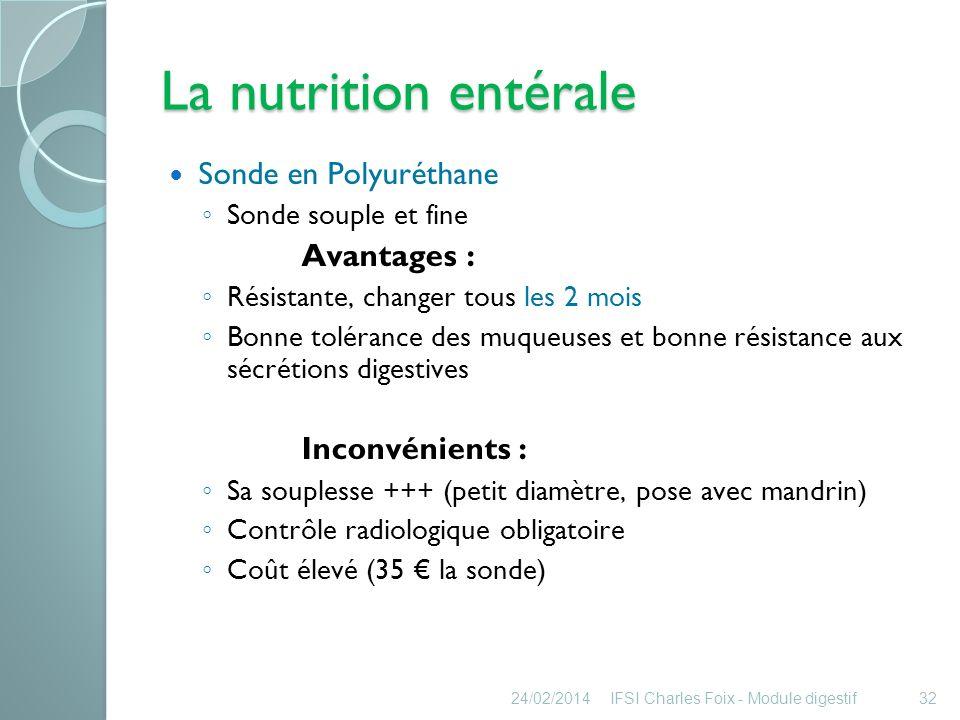 La nutrition entérale Sonde en Polyuréthane Avantages :