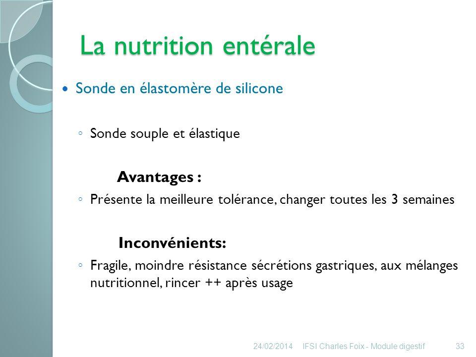 La nutrition entérale Sonde en élastomère de silicone Avantages :