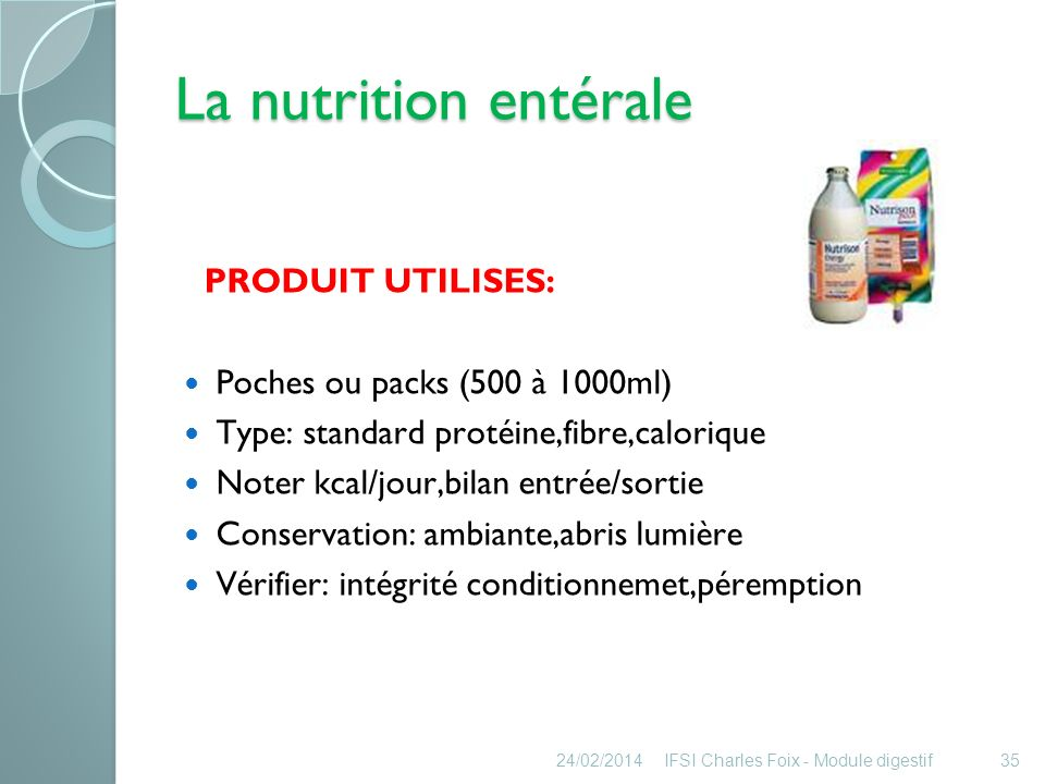 La nutrition entérale PRODUIT UTILISES: Poches ou packs (500 à 1000ml)
