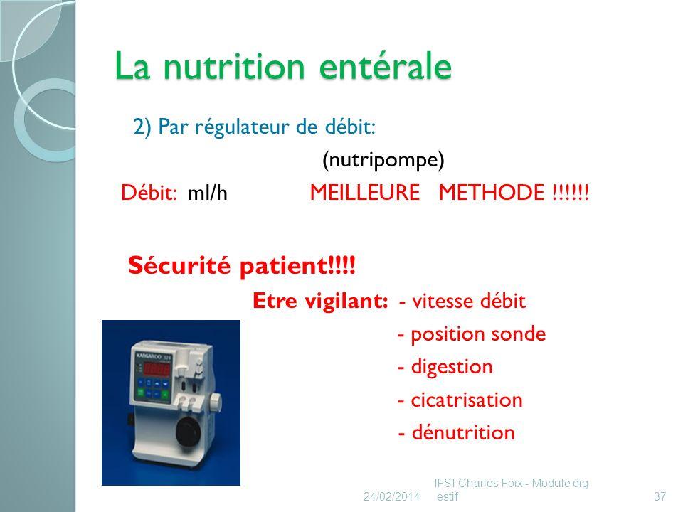 La nutrition entérale Sécurité patient!!!! 2) Par régulateur de débit: