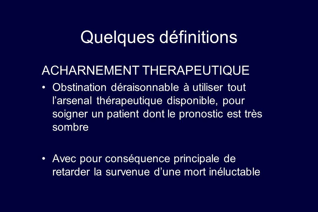 Quelques définitions ACHARNEMENT THERAPEUTIQUE
