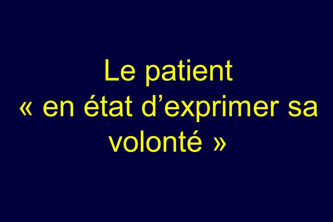 Le patient « en état d'exprimer sa volonté »