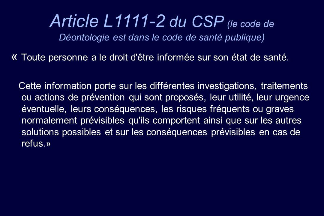 Article L1111-2 du CSP (le code de Déontologie est dans le code de santé publique)