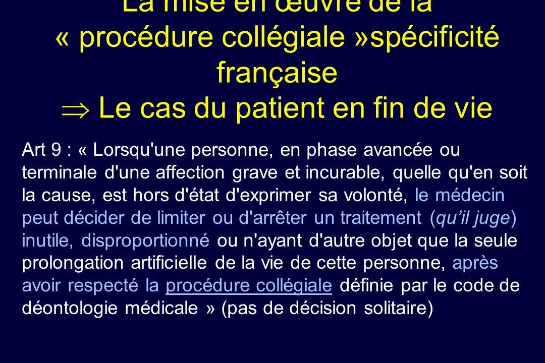 La mise en œuvre de la « procédure collégiale »spécificité française  Le cas du patient en fin de vie