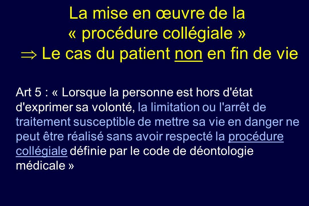 La mise en œuvre de la « procédure collégiale »  Le cas du patient non en fin de vie