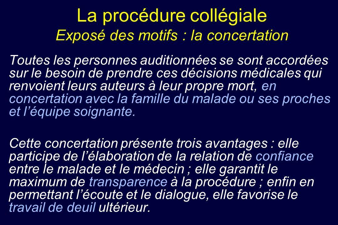 La procédure collégiale Exposé des motifs : la concertation