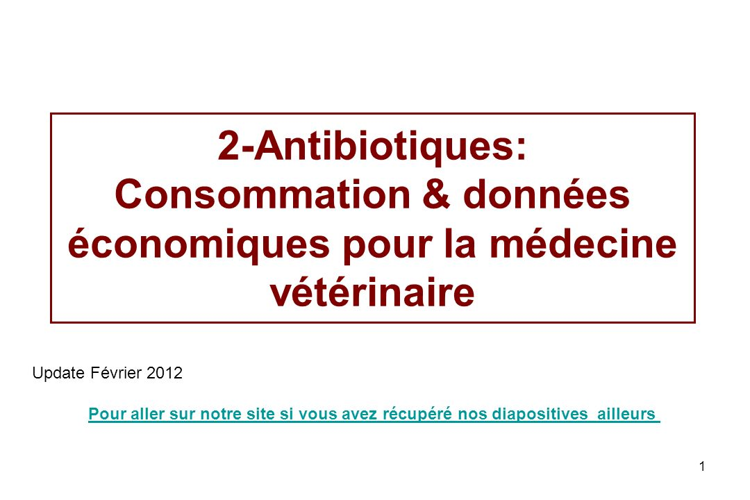2-Antibiotiques: Consommation & données économiques pour la médecine vétérinaire
