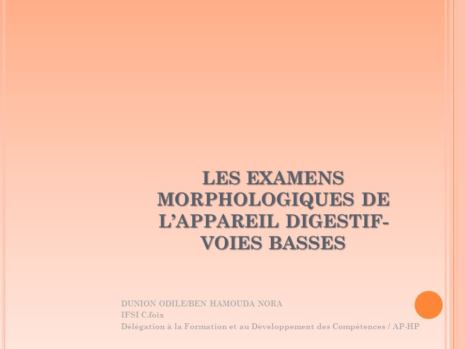 LES EXAMENS MORPHOLOGIQUES DE L'APPAREIL DIGESTIF- VOIES BASSES