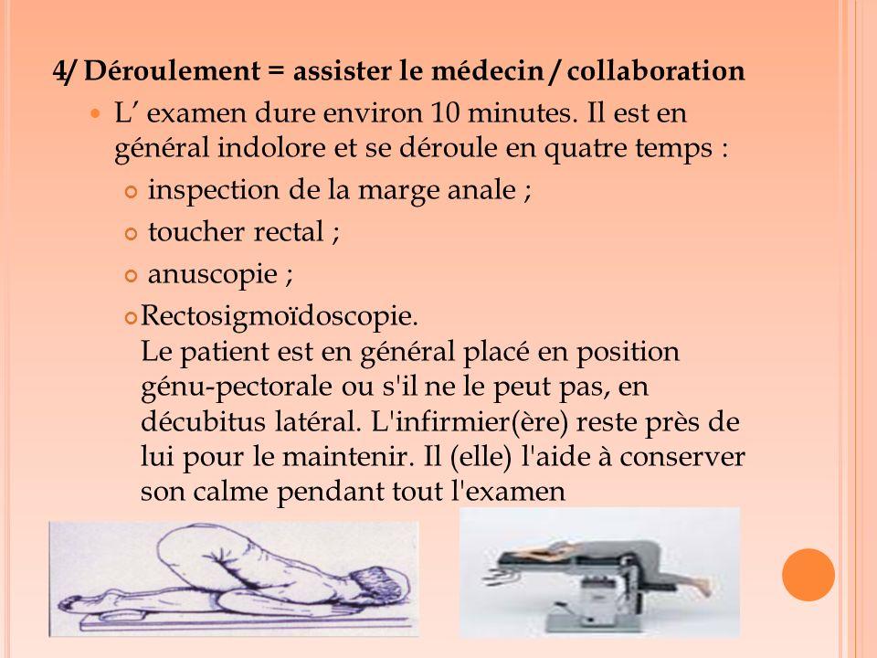 4/ Déroulement = assister le médecin / collaboration