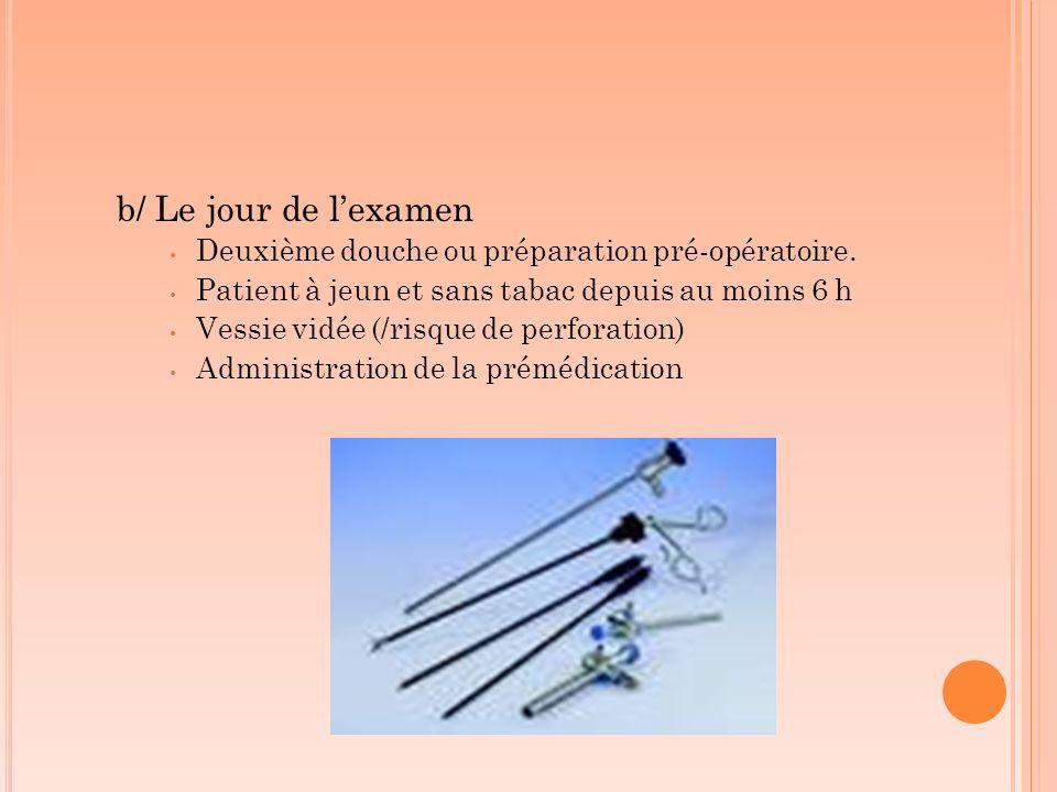 b/ Le jour de l'examen Deuxième douche ou préparation pré-opératoire.