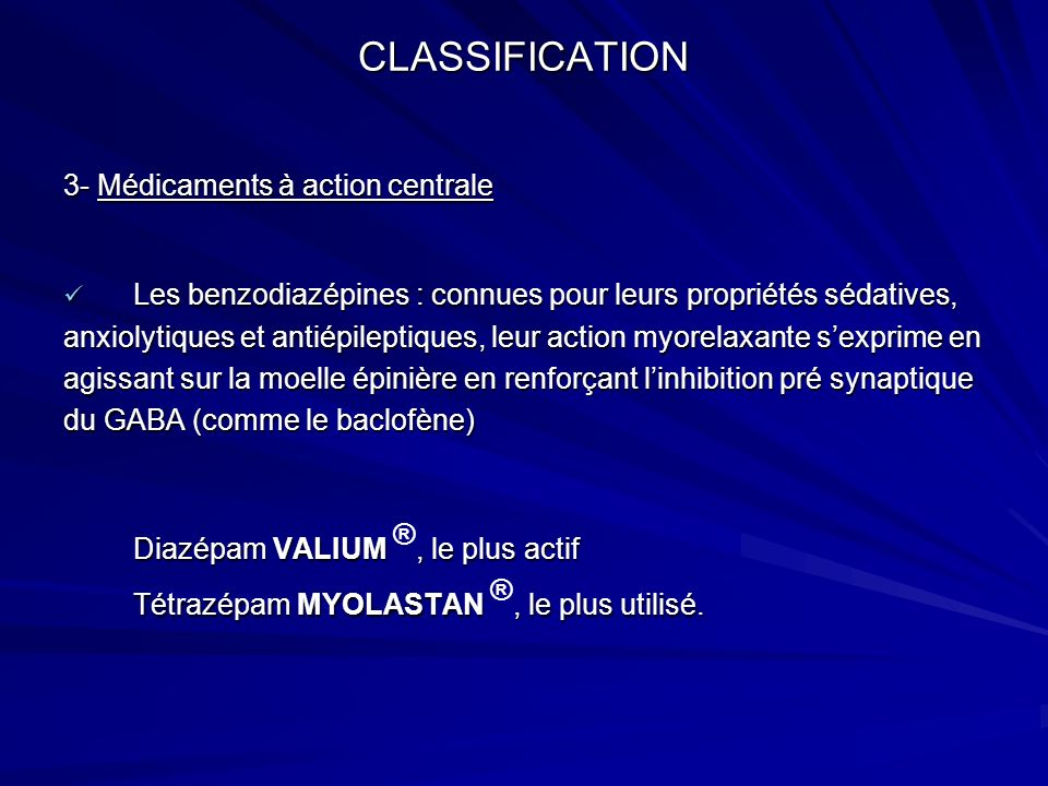 CLASSIFICATION 3- Médicaments à action centrale