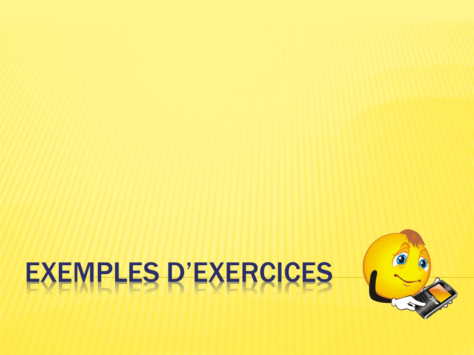 Exemples d'exercices