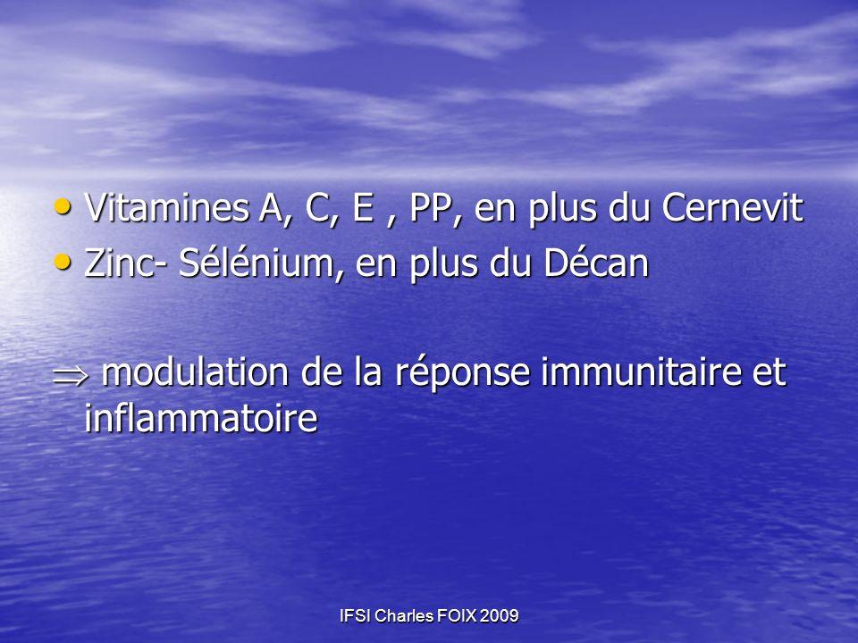Vitamines A, C, E , PP, en plus du Cernevit
