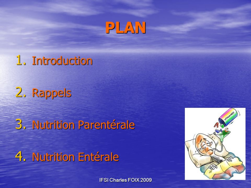 PLAN Introduction Rappels Nutrition Parentérale Nutrition Entérale