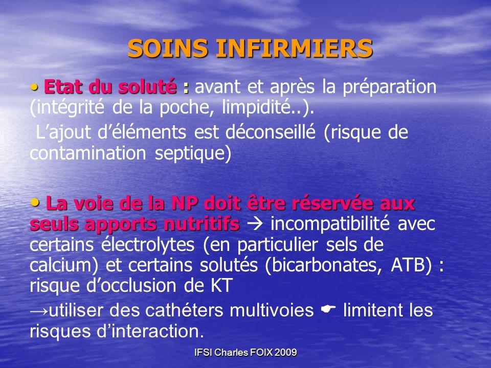 SOINS INFIRMIERS Etat du soluté : avant et après la préparation (intégrité de la poche, limpidité..).