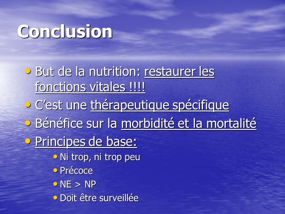 Conclusion But de la nutrition: restaurer les fonctions vitales !!!!