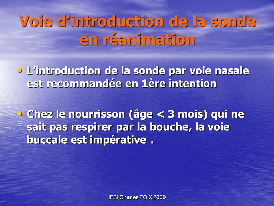 Voie d'introduction de la sonde en réanimation