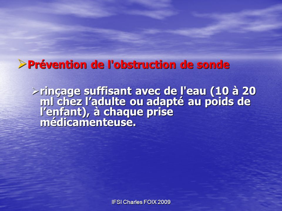 Prévention de l obstruction de sonde