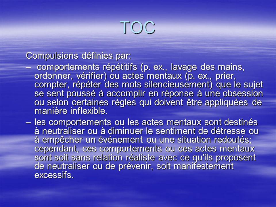 TOC Compulsions définies par: