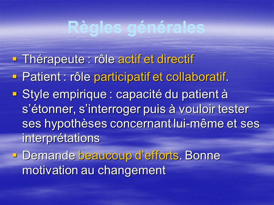 Règles générales Thérapeute : rôle actif et directif