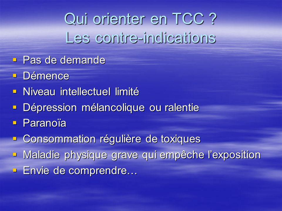 Qui orienter en TCC Les contre-indications