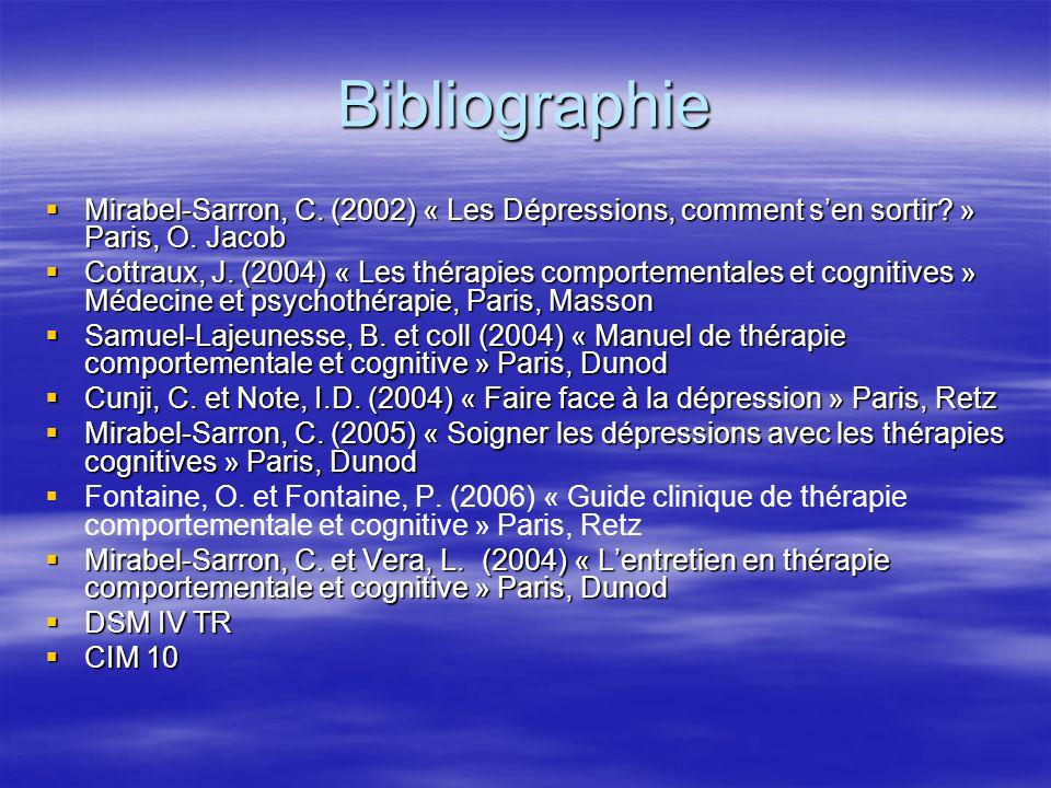 Bibliographie Mirabel-Sarron, C. (2002) « Les Dépressions, comment s'en sortir » Paris, O. Jacob.
