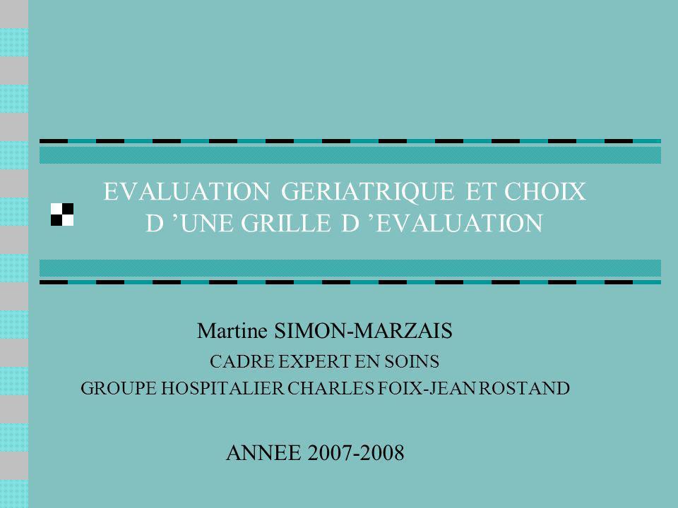 EVALUATION GERIATRIQUE ET CHOIX D 'UNE GRILLE D 'EVALUATION
